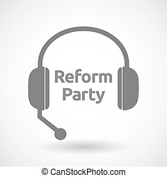 Isolated hands free headphones with the text Reform Party -...