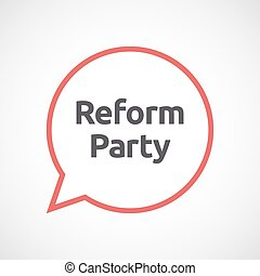 Isolated comic balloon with the text Reform Party -...