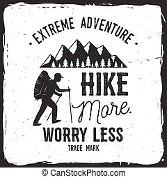 Hike more, worry less. Mountains related typographic quote....