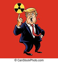 Donald Trump with Nuclear Sign Vector Cartoon March 31, 2017...