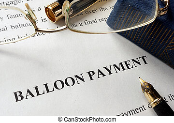 Page with title balloon payment. Mortgage concept.