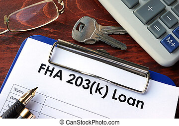 Clipboard with FHA 203k loan form