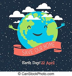 """Earth Day Poster, cartoon style. Planet Earth Illustration. In outer space. """"Save our Home"""" text."""