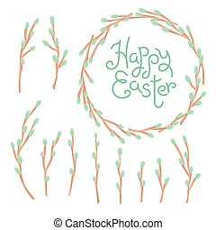 Happy Easter inscription, wreath and set of willow twigs....