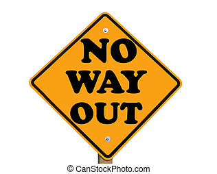 no way out sign - no way out warning sign isolated with...