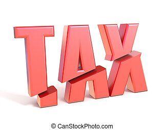 Red word TAX cut 3D render illustration isolated on white...