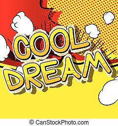 Cool Dream - Comic book style word.