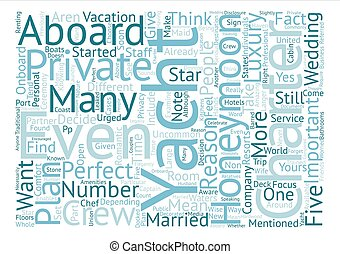 Private Yacht Charters Perfect for Honeymooners Word Cloud Concept Text Background