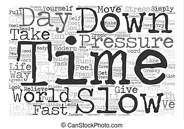 Slow Down You Move Too Fast Word Cloud Concept Text...