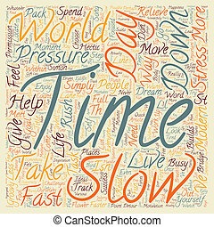 Slow Down You Move Too Fast text background wordcloud...