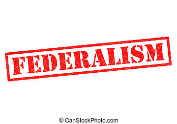 FEDERALISM Rubber Stamp - FEDERALISM red Rubber Stamp over a...