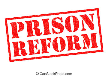PRISON REFORM red Rubber Stamp over a white background.