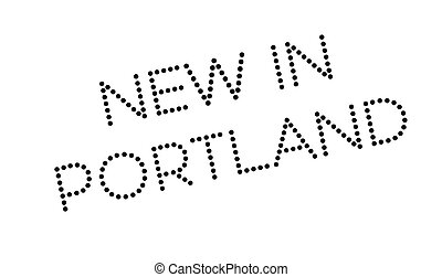 New In Portland rubber stamp. Grunge design with dust...