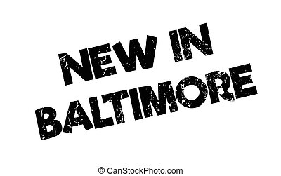 New In Baltimore rubber stamp. Grunge design with dust...