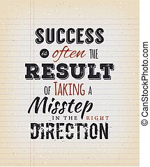 Success Is Often The Result Of Taking A Misstep In The Right Direction