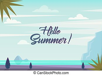 Hello summer. Landscape with text. Vector. Tropical beach with sea skyline, mountains, jungle plants, palm tree, clouds, sunny weather. Summer paradise.
