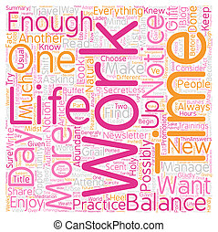 Work Life Balance The Gift Of Too Much To Do text background...