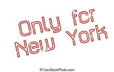 Only For New York rubber stamp