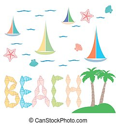 Nice picture on the marine theme with inscription «beach» of the seashells, sea stars, palms, waves  and sailboats