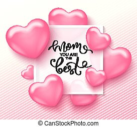Mom you are the best card template with cute pink heart and lettering. It may be used for background, poster, advertising, sale, postcard, e-card. Vector illustration.