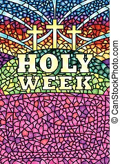 Holy Week in stained glass with the theme of the crucifixion...