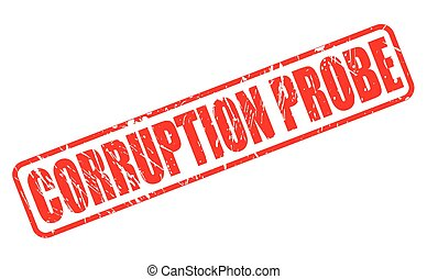 CORRUPTION PROBE red stamp text on white
