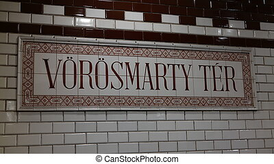 Vorosmarty Tér - The name of the station in historical...