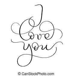 I love you text on white background. Hand drawn vintage Calligraphy lettering Vector illustration EPS10
