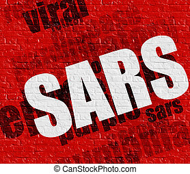 Medicine concept: SARS on Red Wall . - Health concept: SARS...