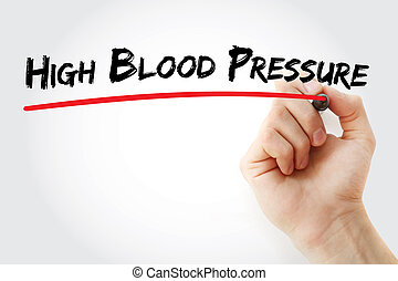 Hand writing High blood pressure with marker, health concept...