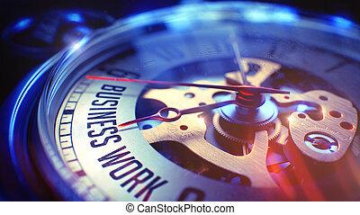 Business Work - Phrase on Vintage Pocket Clock. 3D Render. -...