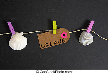 Urlaub - german for vacation - summer vacation concept