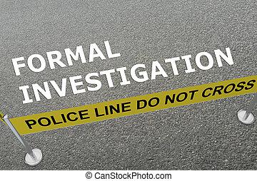 Formal Investigation concept - 3D illustration of 'FORMAL...