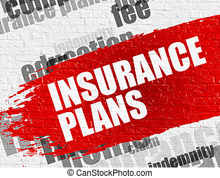 Insurance Plans on the Brick Wall. - Education Service...