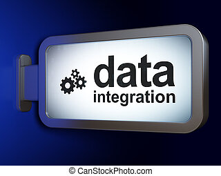 Information concept: Data Integration and Gears on billboard background