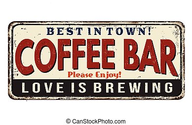 Coffee bar vintage rusty metal sign on a white background,...