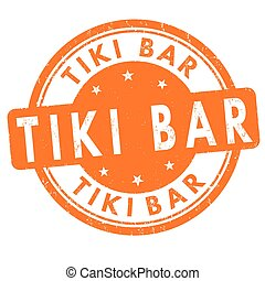 Tiki Bar sign or stamp - Tiki Bar grunge rubber stamp on...
