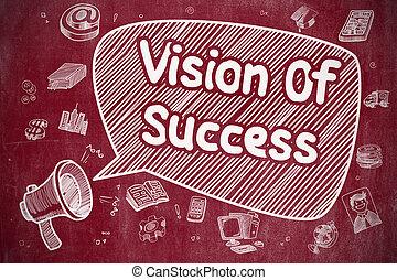 Vision Of Success - Doodle Illustration on Red Chalkboard.