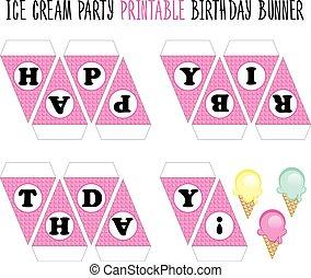 Happy Birthday Banner. Ice cream party - Happy Birthday...