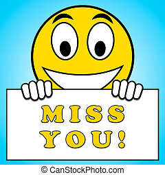 Miss You Sign Means Longing 3d Illustration - Miss You Sign...