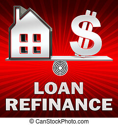 Loan Refinance Displays Equity Mortgage 3d Rendering - Loan...