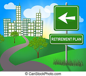 Retirement Plan Means Old Age Pension 3d Illustration -...