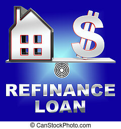 Refinance Loan Represents Equity Mortgage 3d Rendering -...