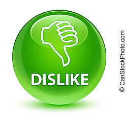 Dislike glassy green round button - Dislike isolated on...