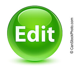 Edit glassy green round button - Edit isolated on glassy...