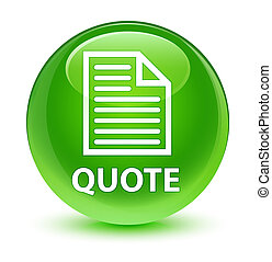 Quote (page icon) glassy green round button - Quote (page...