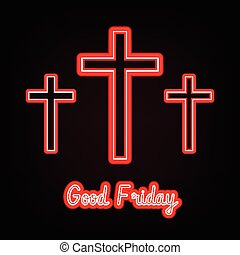Good Friday. red neon Three crosses glowing on dark...