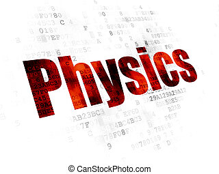 Education concept: Physics on Digital background