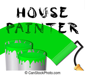 House Painter Displays Home Painting 3d Illustration - House...