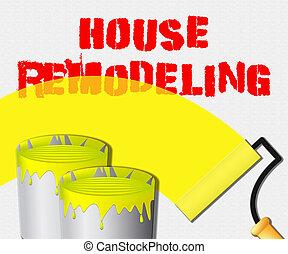 House Remodeling Displays Home Remodeler 3d Illustration -...